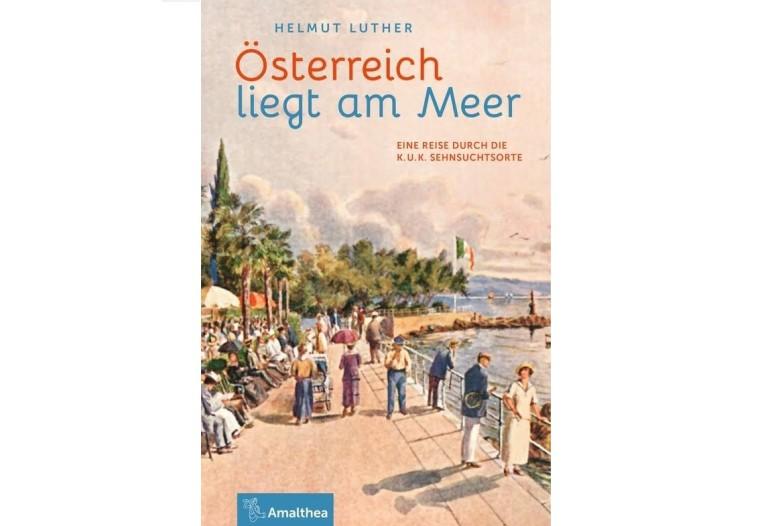 Ottmanngut | Helmut Luther: Österreich liegt am Meer